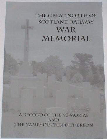The Great North of Scotland Railway War Memorial - A Record of the Memorial and the names inscribed thereon, by John Ross and Keith Fenwick
